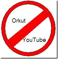 No orkut no youtube